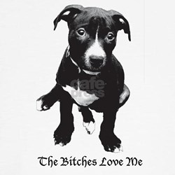 The Bitches Love Me Tee