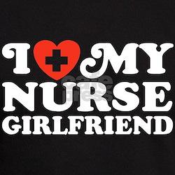 I Love My Nurse Girlfriend T