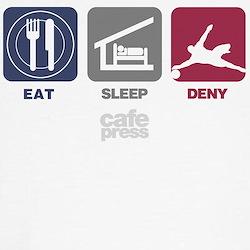 Eat Sleep Deny T