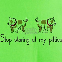 Stop Staring at my Pitties T-Shirt