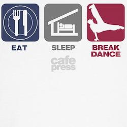 Eat Sleep Break Dance T