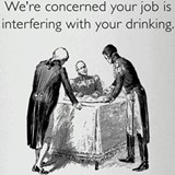 Job Interfering With Drinking Drinking Glass
