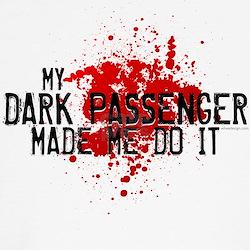 Dark Passenger Made Me Do It T-Shirt