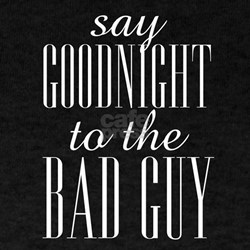 Say Goodnight To The Bad Guy Scarface T-Shirt