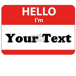 Hello I'm YOUR TEXT Shirt
