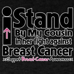 I Stand Cousin Breast Cancer T-Shirt