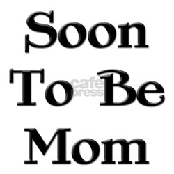 Soon To Be Mom Shirt