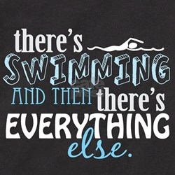 Swimming is Everything T