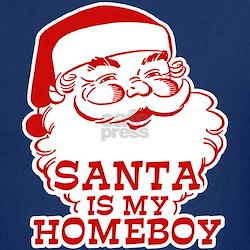 Santa Is My Homeboy T