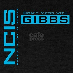 NCIS Don't Mess with Gibbs T-Shirt