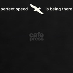 Perfect Speed Is Being There Tee
