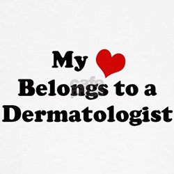 Heart Belongs: Dermatologist Tee