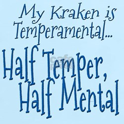 My Kraken is Temperamental T-Shirt