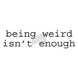 Being Weird Isn't Enough Mug