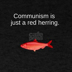 Communism is just a Red Herring T-Shirt