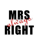 "For Her : ""MRS Always RIGHT"" Coffee Mug"