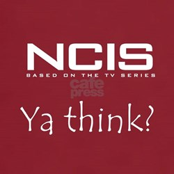 NCIS Ya Think? T-Shirt