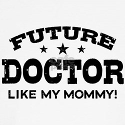 Future Doctor Like My Mommy T-Shirt