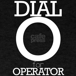 Dial O for Operator T-Shirt