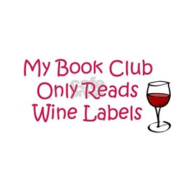 My book club only reads wine T-Shirt