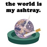 World is my ashtray Coffee Cup