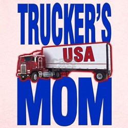"""Trucker's Mom"" T"