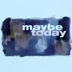 Christian Maybe Today T-Shirt