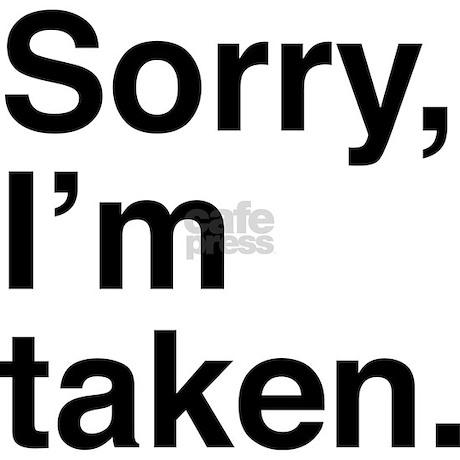 sorry boys i m taken
