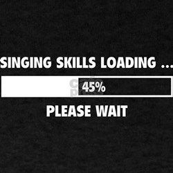 Singing Skills Loading T-Shirt