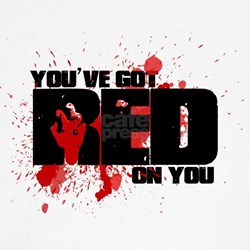 You've Got Red On You Zombie Tee