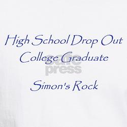 High School Drop Out, College Grad Shirt
