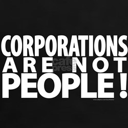 Corporations Are Not People! Tee