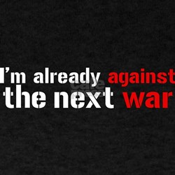 Against The Next War T-Shirt