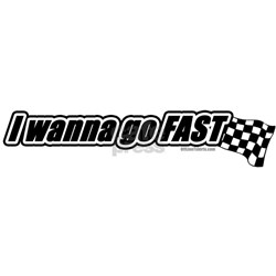 I Wanna Go Fast Quotes Quotesgram