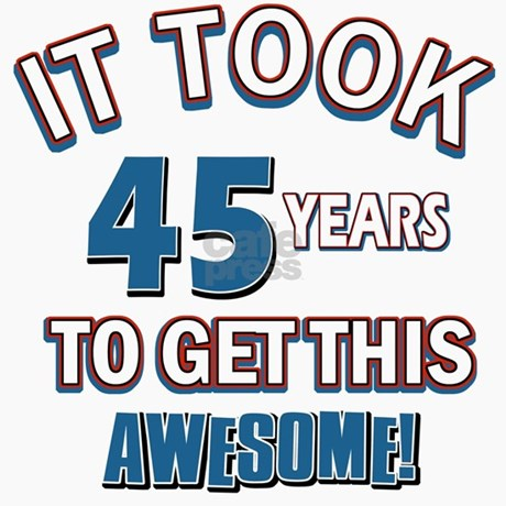 Awesome Year Old Birthday Design Greeting Cards Jpg 250x250 45 Years Card