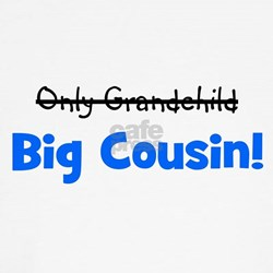 Big Cousin (Only Grandchild) T-Shirt