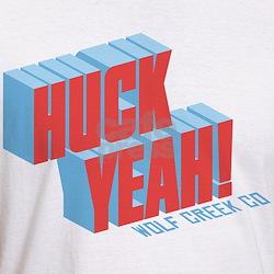 Huck Yeah Wolf Creek! Shirt