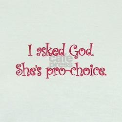 God is Pro-Choice T