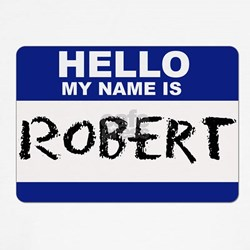Hello My Name Is Robert - T
