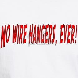 No Wire Hangers Shirt