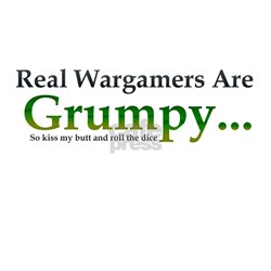 Real Wargamers are Grumpy T-Shirt