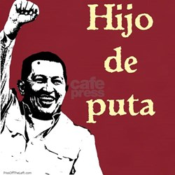 hugo_chavez_son_of_a_bitch_red_tshirt.jpg?color=Cardinal&height=250 ...
