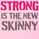 Strong is the new skinny T-shirts