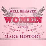 Well behaved women rarely make history Performance Dry T-Shirts