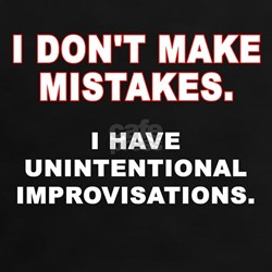 I Don't Make Mistakes Tee