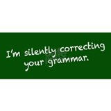 Unique Silently correcting your grammar Mug