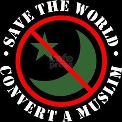 Save the World, Convert a Muslim T-Shirt