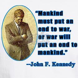 JFK Anti War Quotation Shirt