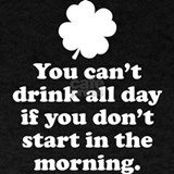 You can't drink all day T-shirts