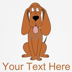 Dog and Custom Text. T-Shirt